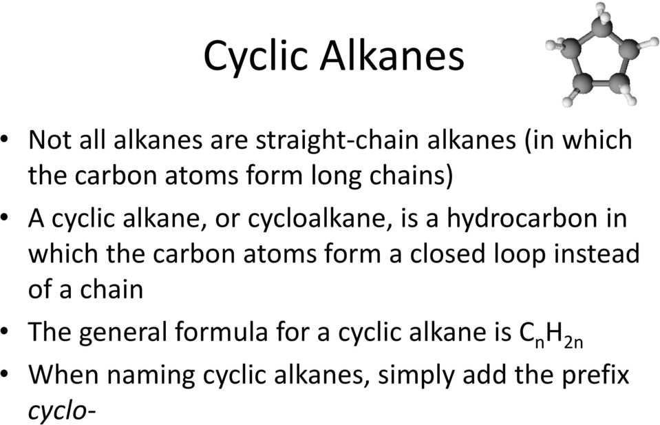 which the carbon atoms form a closed loop instead of a chain The general formula