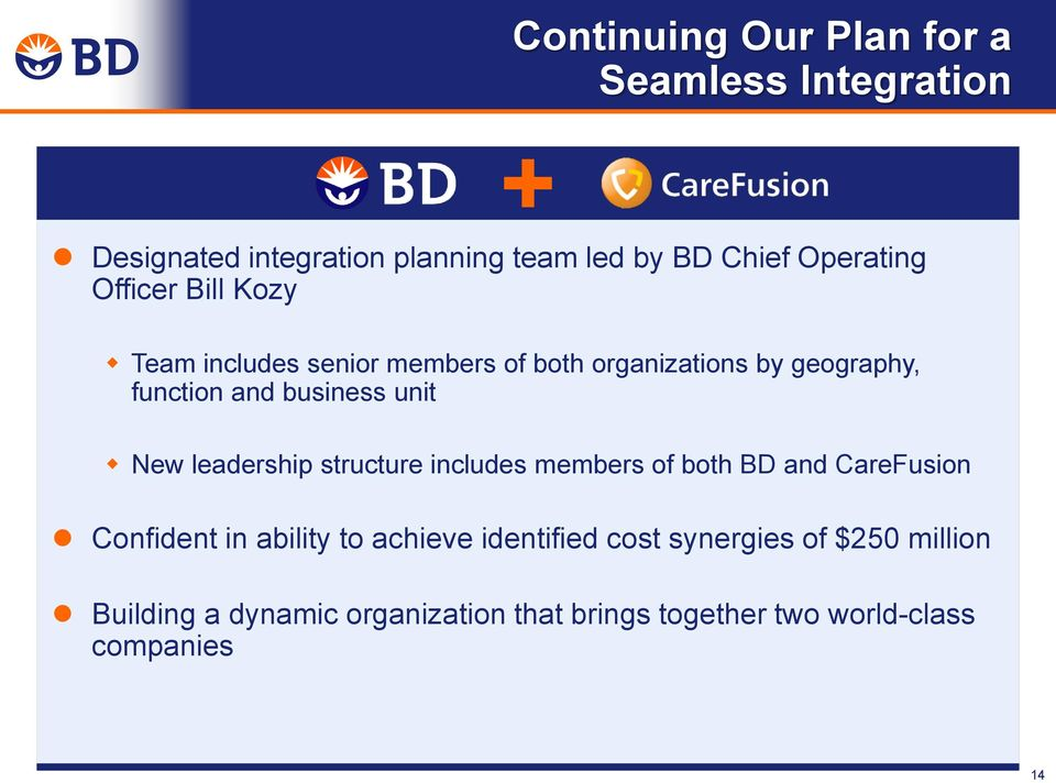 New leadership structure includes members of both BD and CareFusion Confident in ability to achieve identified
