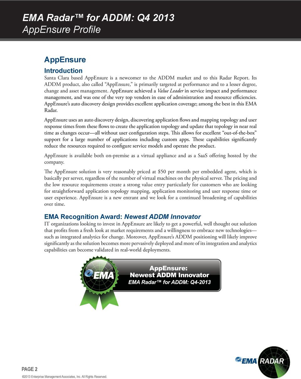 AppEnsure achieved a Value Leader in service impact and performance management, and was one of the very top vendors in ease of administration and resource efficiencies.