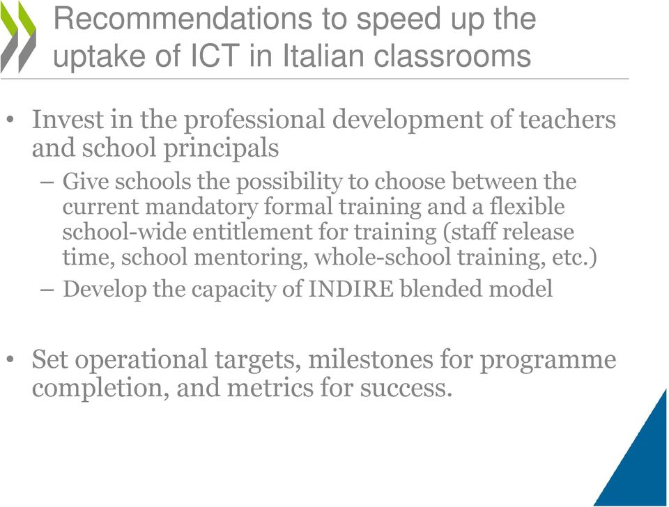 flexible school-wide entitlement for training (staff release time, school mentoring, whole-school training, etc.
