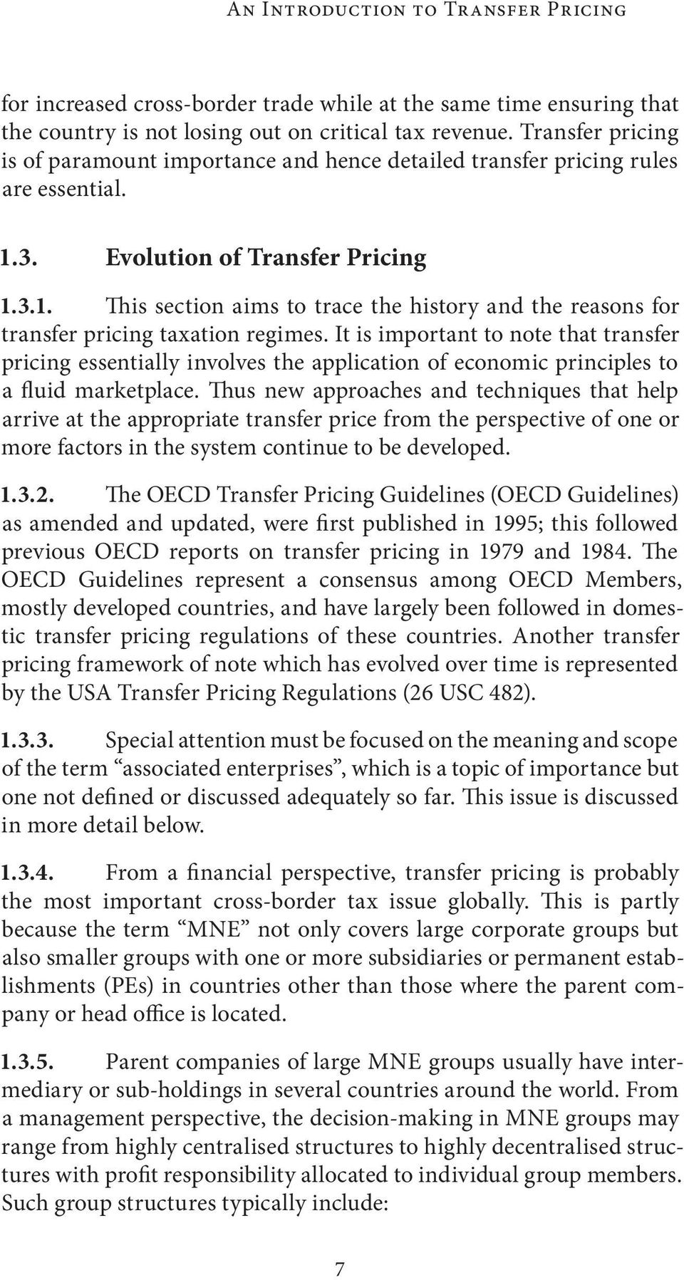 It is important to note that transfer pricing essentially involves the application of economic principles to a fluid marketplace.