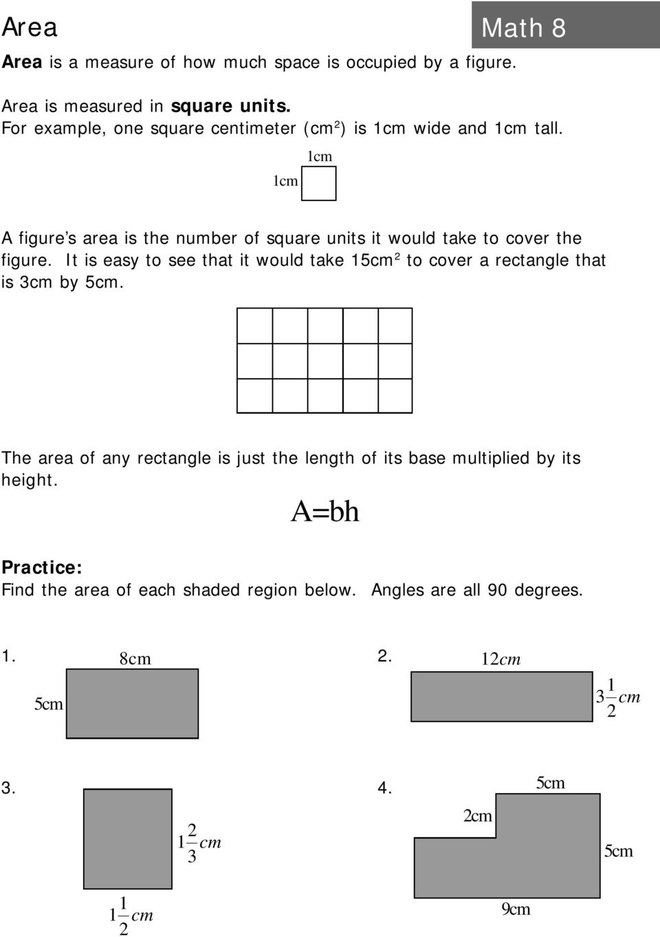 1cm 1cm A figure s area is the number of square units it would take to cover the figure.