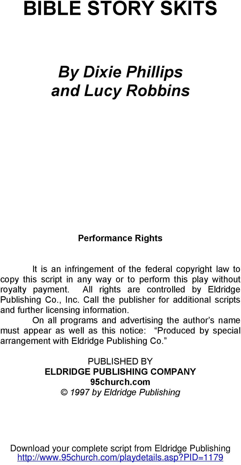 Call the publisher for additional scripts and further licensing information.