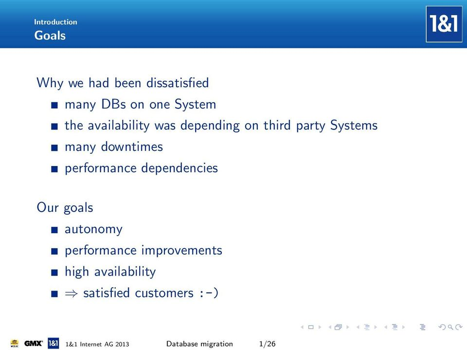 performance dependencies Our goals autonomy performance improvements high