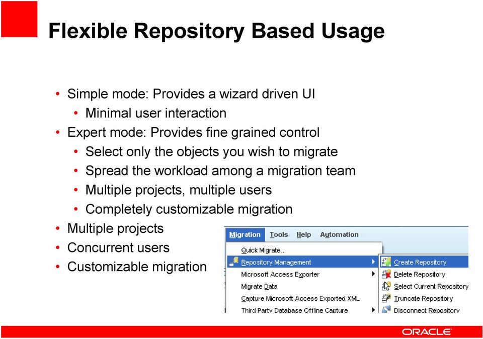 to migrate Spread the workload among a migration team Multiple projects, multiple users