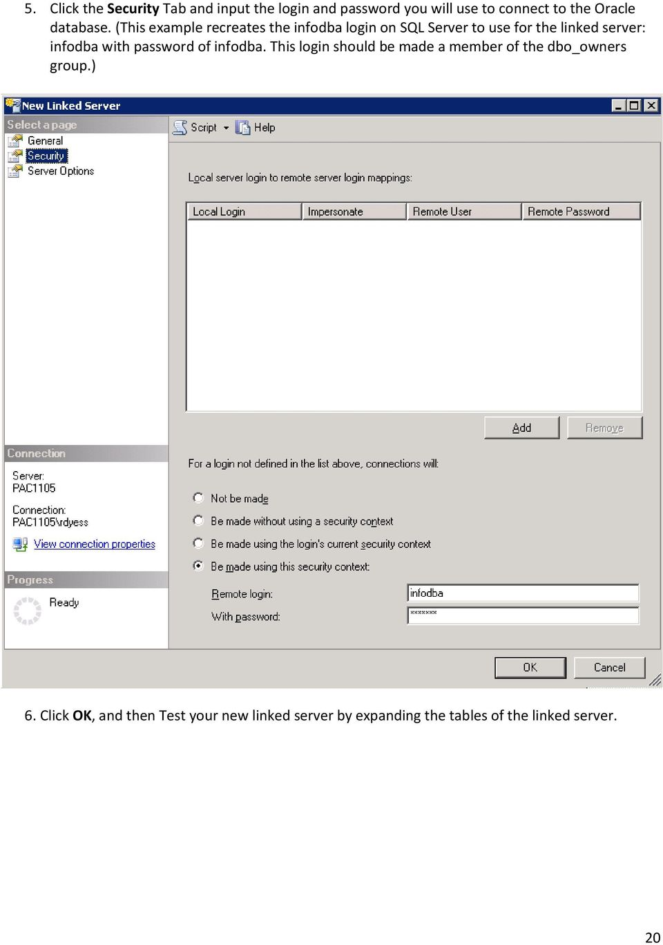 (This example recreates the infodba login on SQL Server to use for the linked server: infodba