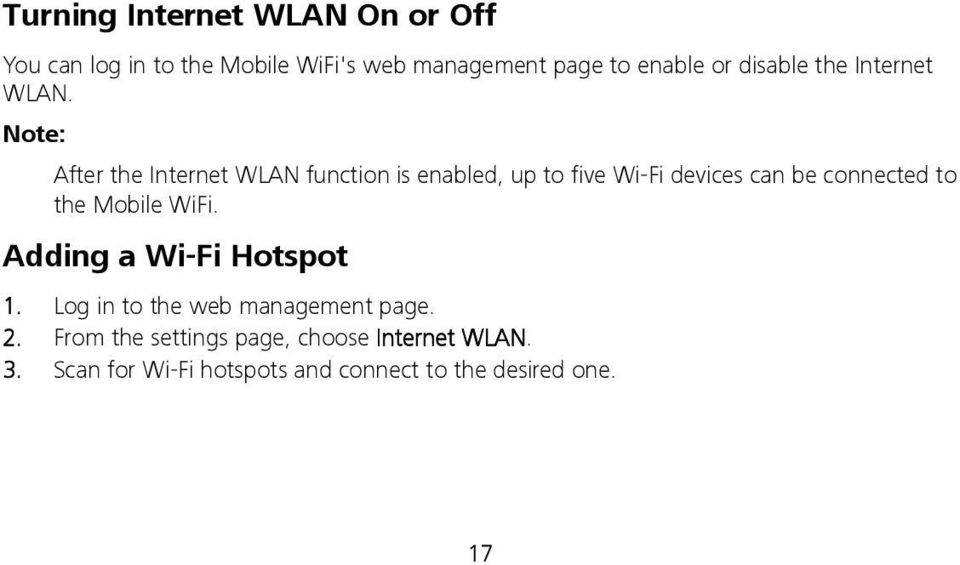 Note: After the Internet WLAN function is enabled, up to five Wi-Fi devices can be connected to the