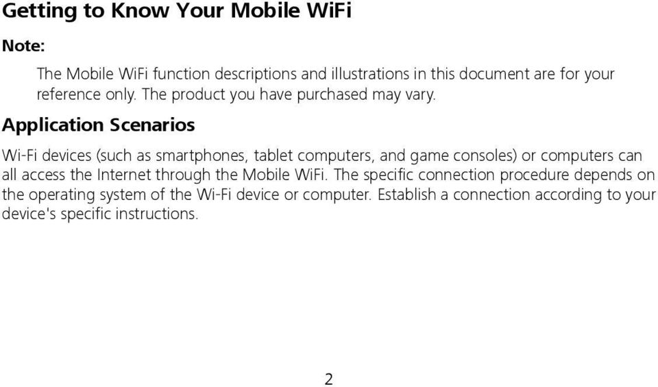 Application Scenarios Wi-Fi devices (such as smartphones, tablet computers, and game consoles) or computers can all access the