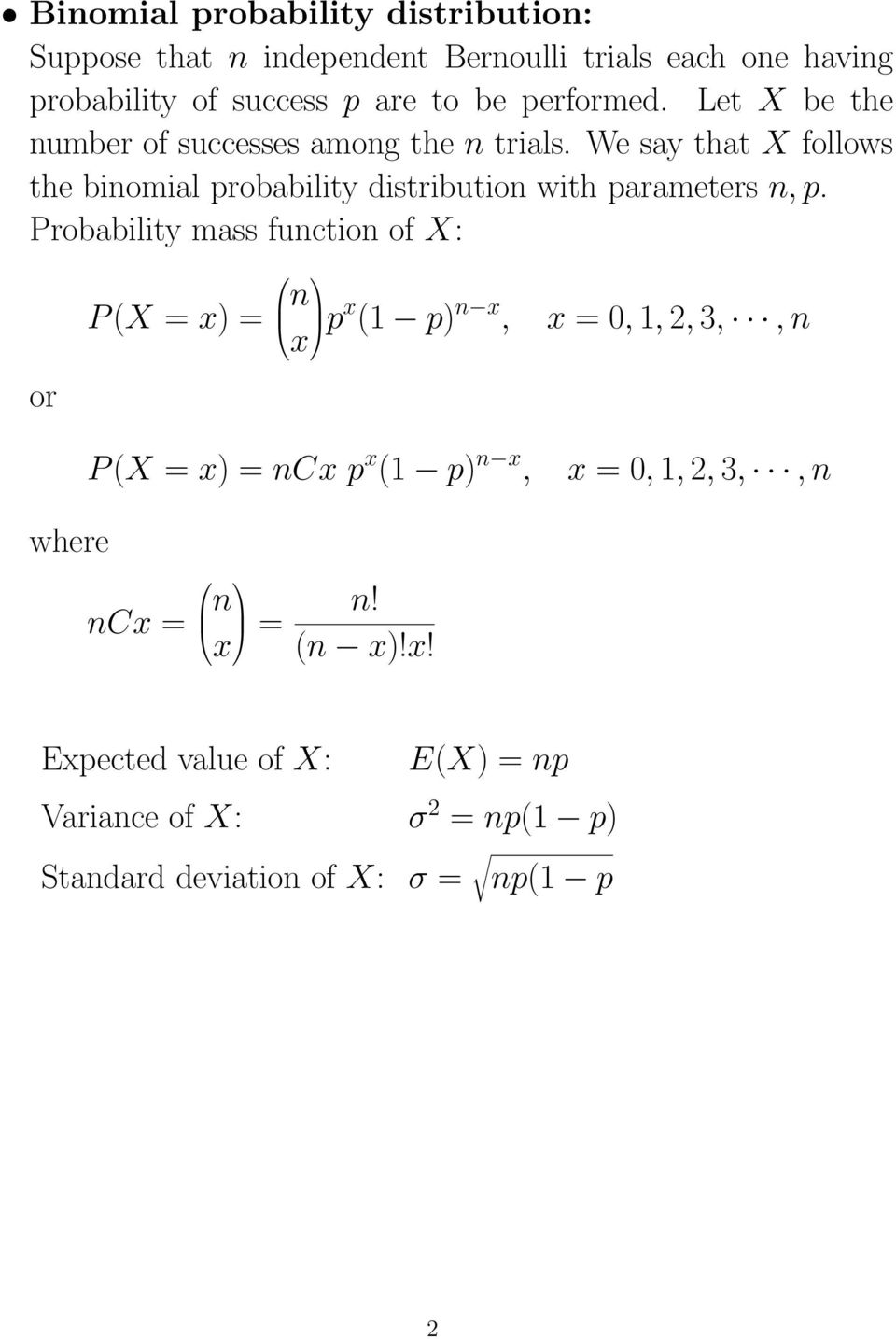 We say that X follows the binomial probability distribution with parameters n, p.