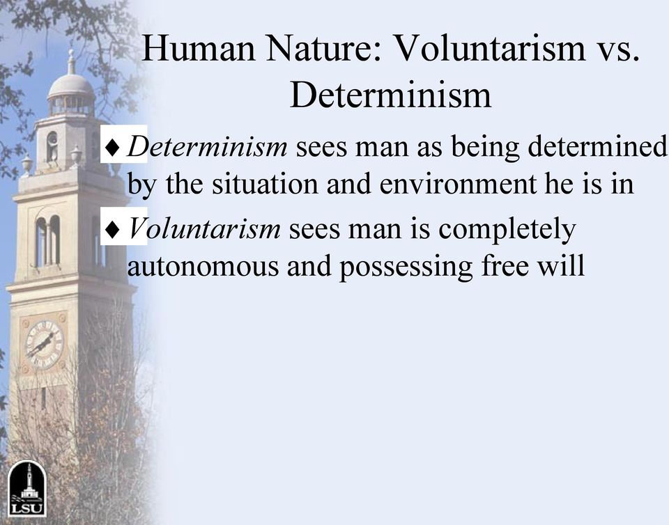 determined by the situation and environment he