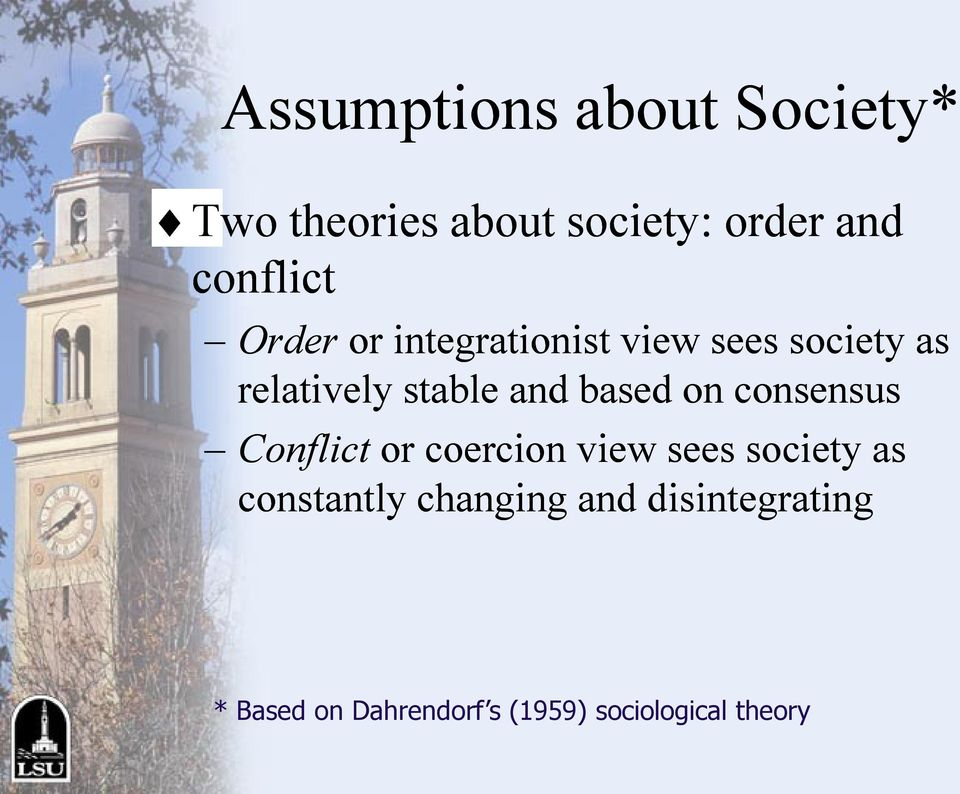 and based on consensus Conflict or coercion view sees society as