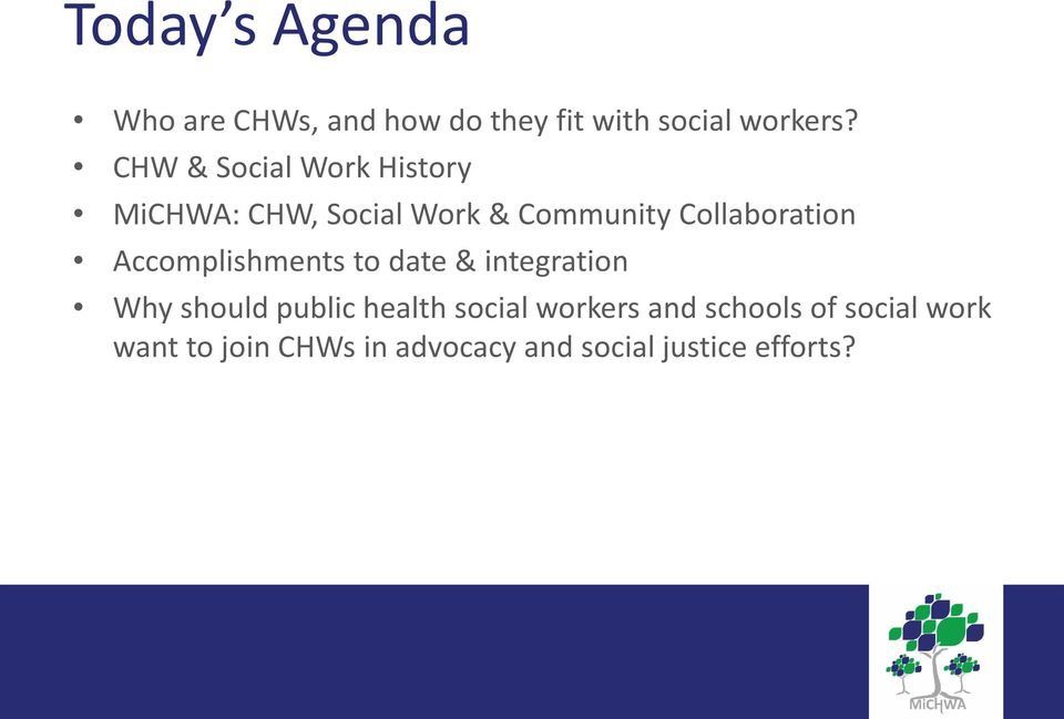 Accomplishments to date & integration Why should public health social workers