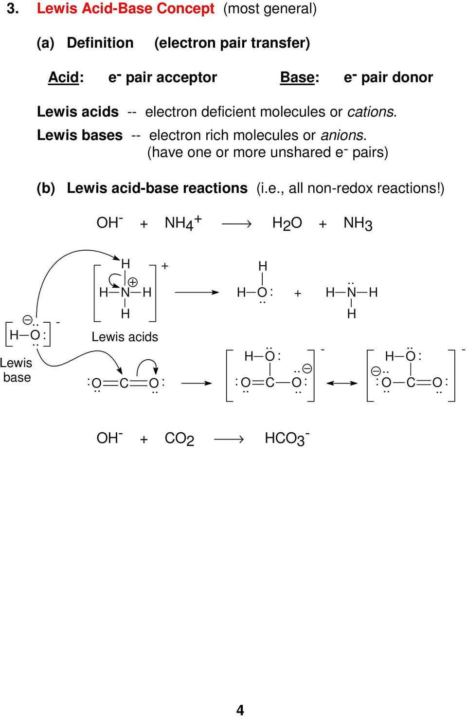 (have one or more unshared e- pairs) (b) Lewis acid-base reactions (i.e., all non-redox reactions!
