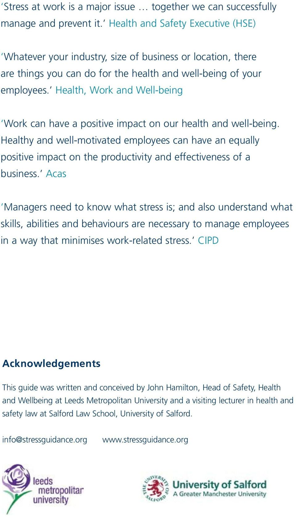 Health, Work and Well-being Work can have a positive impact on our health and well-being.