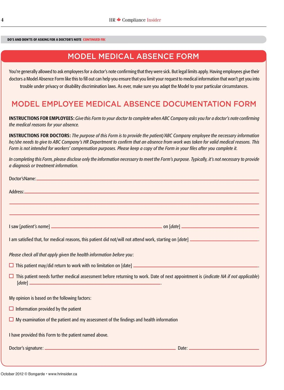 Having employees give their doctors a Model Absence Form like this to fill out can help you ensure that you limit your request to medical information that won t get you into trouble under privacy or