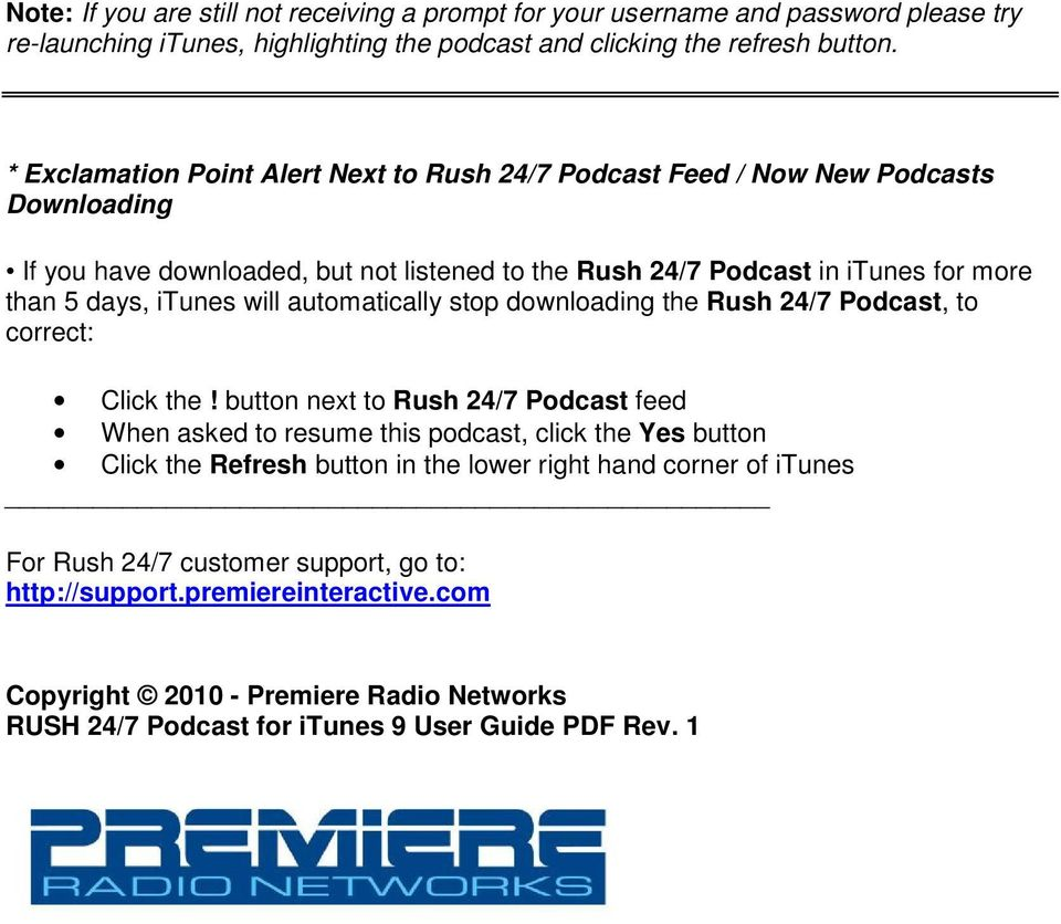 will automatically stop downloading the Rush 24/7 Podcast, to correct: Click the!