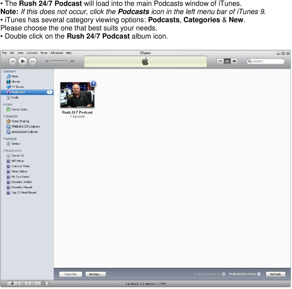 itunes 9. itunes has several category viewing options: Podcasts, Categories & New.