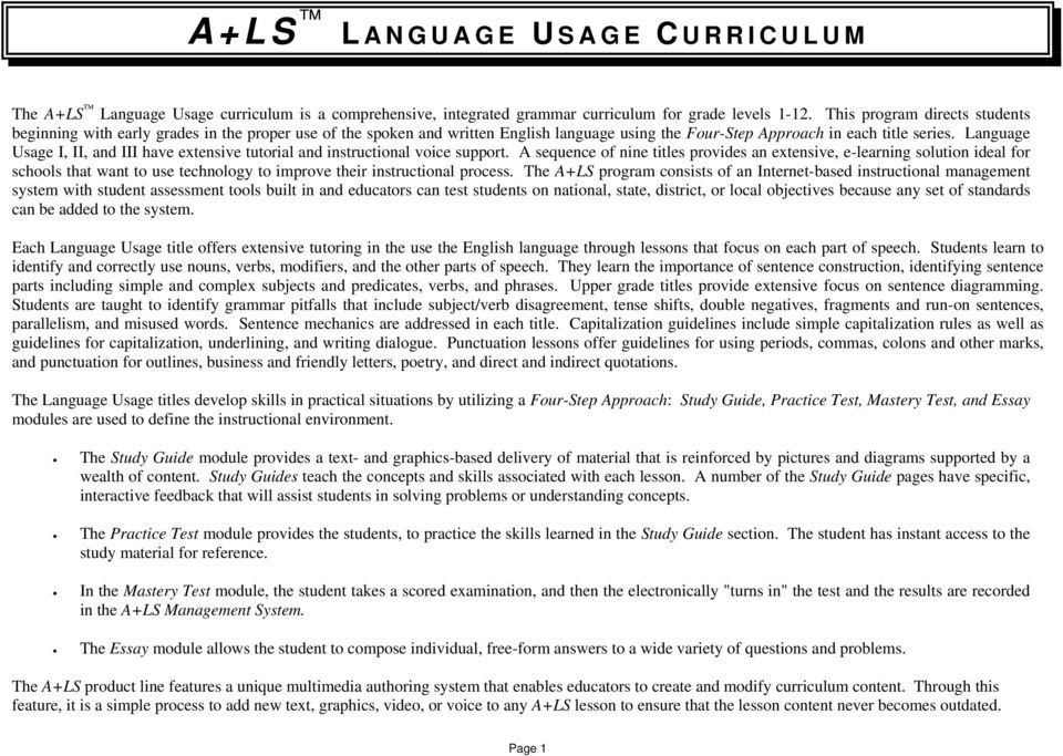 Language Usage I, II, and III have extensive tutorial and instructional voice support.