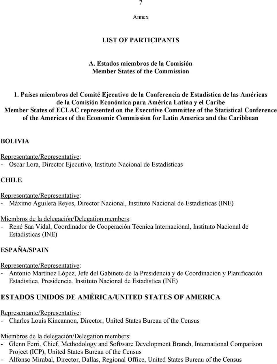 Committee of the Statistical Conference of the Americas of the Economic Commission for Latin America and the Caribbean BOLIVIA - Oscar Lora, Director Ejecutivo, Instituto Nacional de Estadísticas