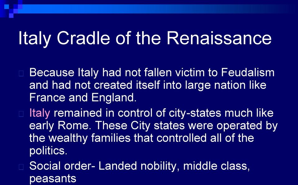 Italy remained in control of city-states much like early Rome.