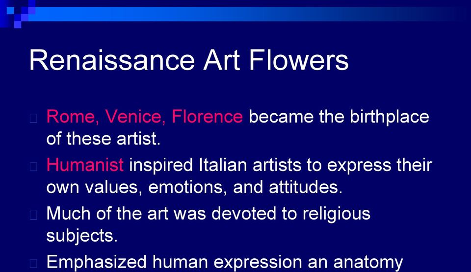 Humanist inspired Italian artists to express their own values,