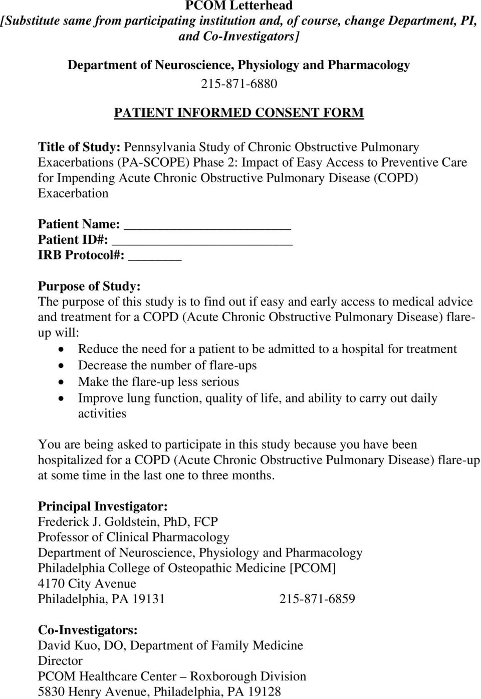 Chronic Obstructive Pulmonary Disease (COPD) Exacerbation Patient Name: Patient ID#: IRB Protocol#: Purpose of Study: The purpose of this study is to find out if easy and early access to medical