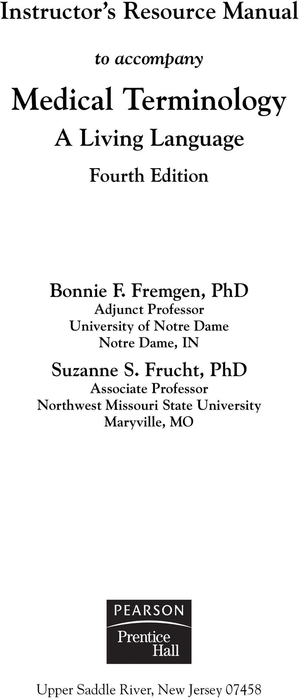 Fremgen, PhD Adjunct Professor University of Notre Dame Notre Dame, IN