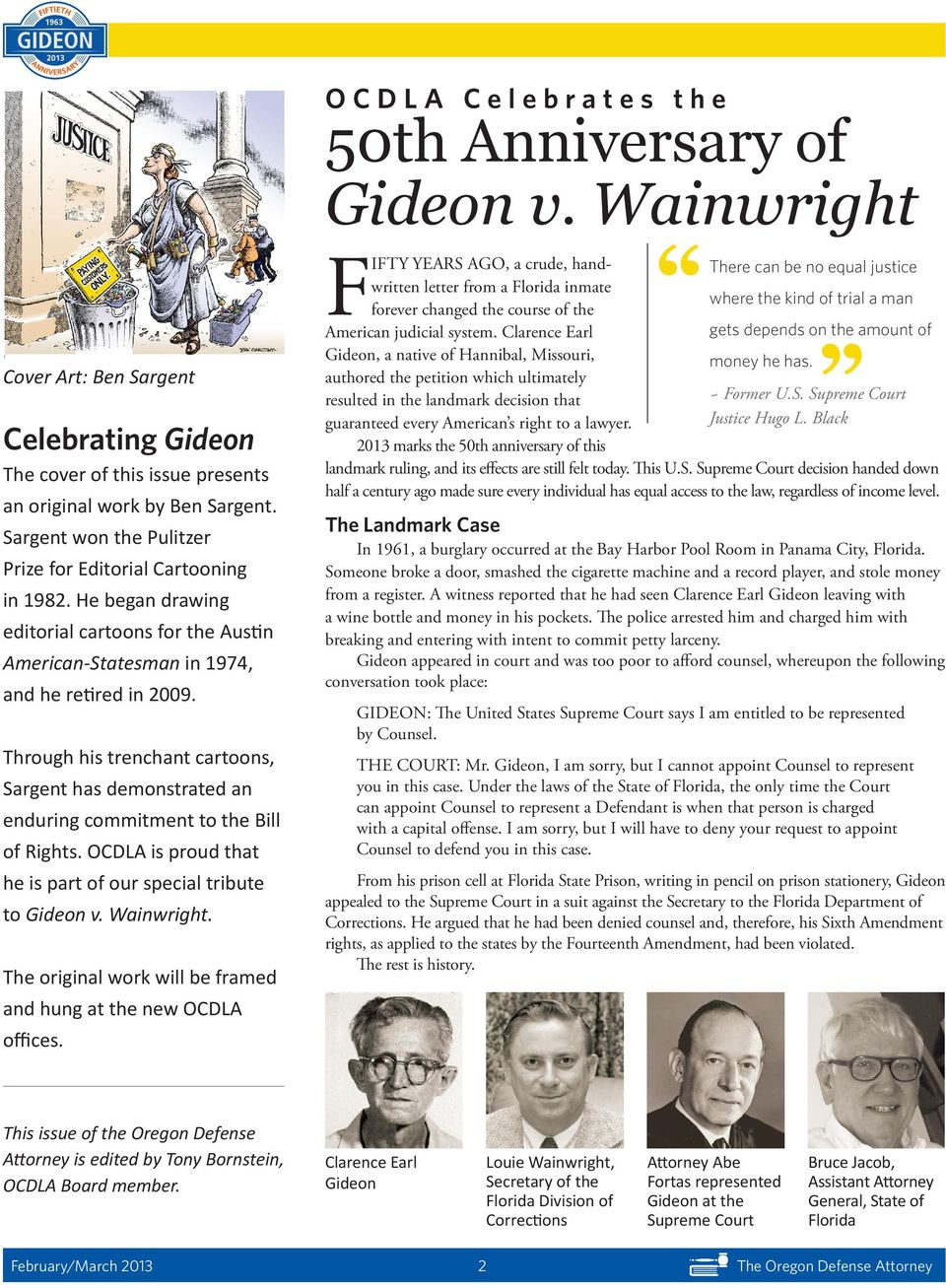 Through his trenchant cartoons, Sargent has demonstrated an enduring commitment to the Bill of Rights. OCDLA is proud that he is part of our special tribute to Gideon v. Wainwright.