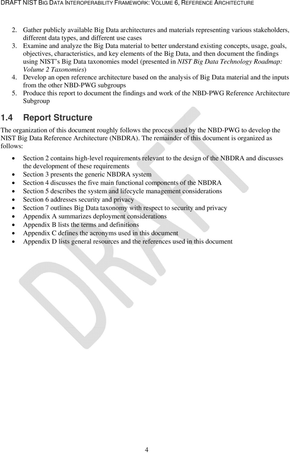 NIST s Big Data taxonomies model (presented in NIST Big Data Technology Roadmap: Volume 2 Taxonomies) 4.