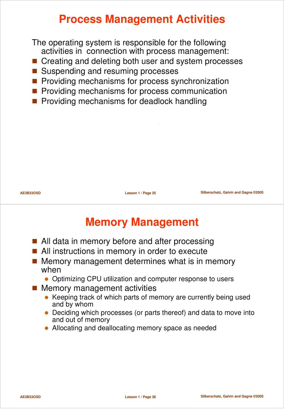 Management All data in memory before and after processing All instructions in memory in order to execute Memory management determines what is in memory when Optimizing CPU utilization and computer
