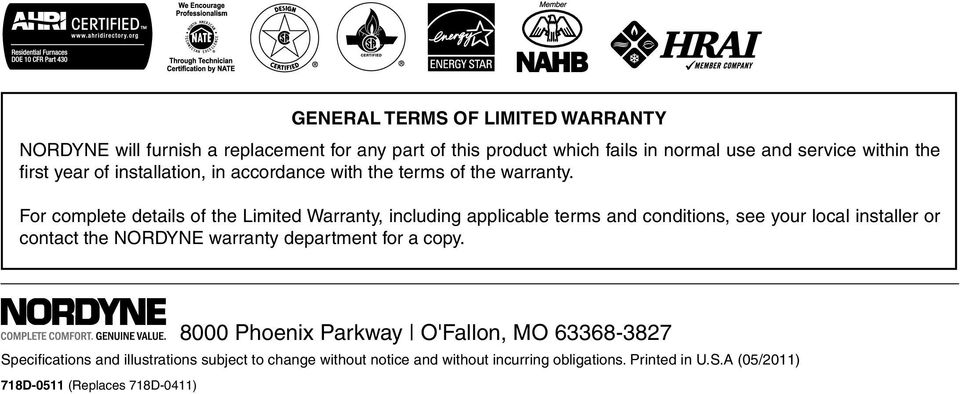 For complete details of the Limited Warranty, including applicable terms and conditions, see your local installer or contact the NORDYNE warranty
