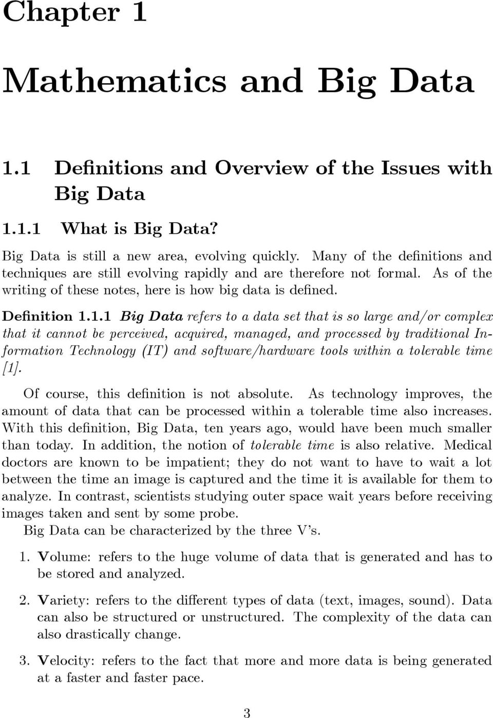 1.1 Big Data refers to a data set that is so large and/or complex that it cannot be perceived, acquired, managed, and processed by traditional Information Technology (IT) and software/hardware tools