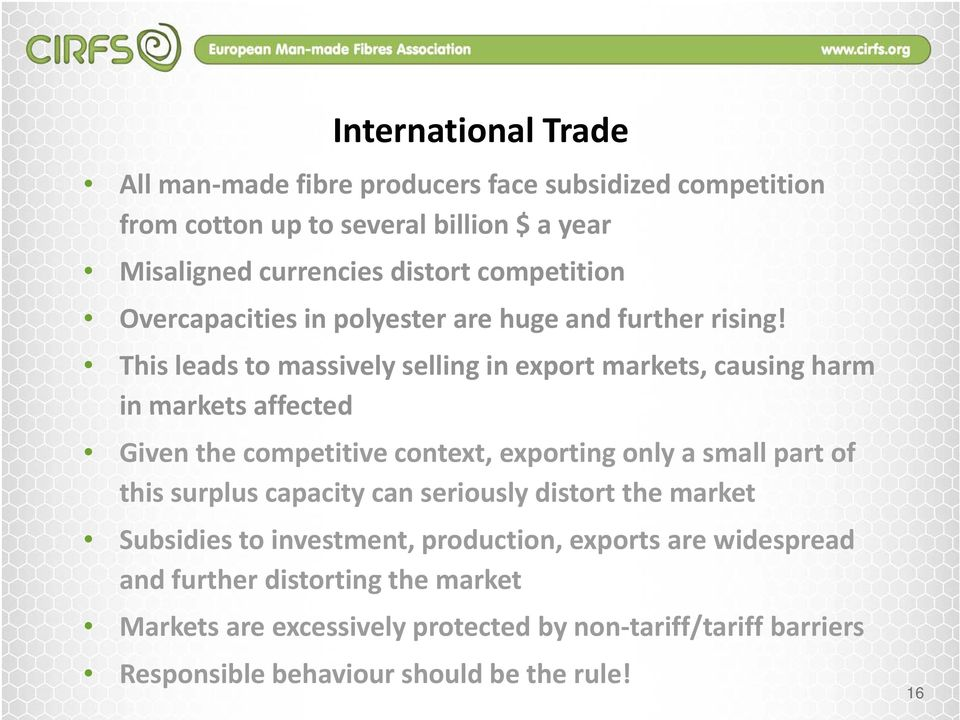 ii This leads to massively selling in export markets, causing harm in markets affected Given the competitive context, exporting only a small part of this
