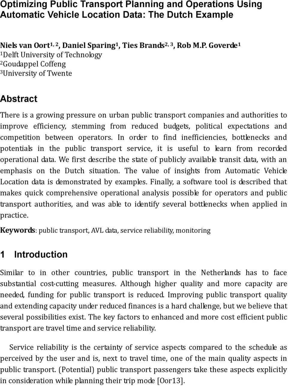anning and Operations Using Automatic Vehicle Location Data: The Dutch Example Niels van Oort 1, 2, Daniel Sparing 1, Ties Brands 2, 3, Rob M.P.