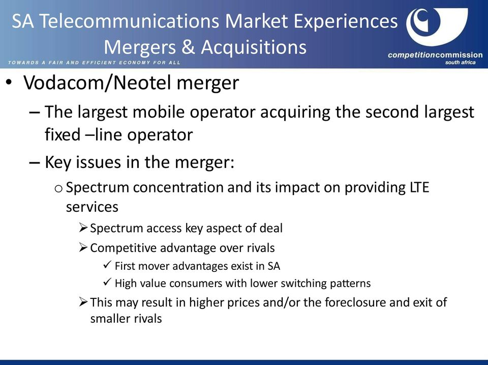 access key aspect of deal Competitive advantage over rivals First mover advantages exist in SA High value
