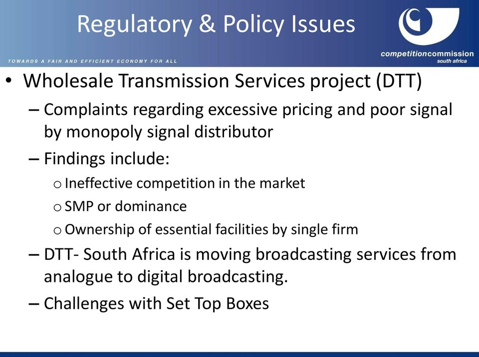 competition in the market o SMP or dominance o Ownership of essential facilities by single firm DTT-