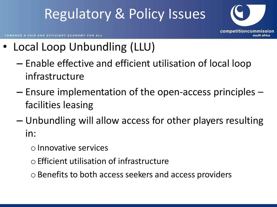facilities leasing Unbundling will allow access for other players resulting in: o Innovative