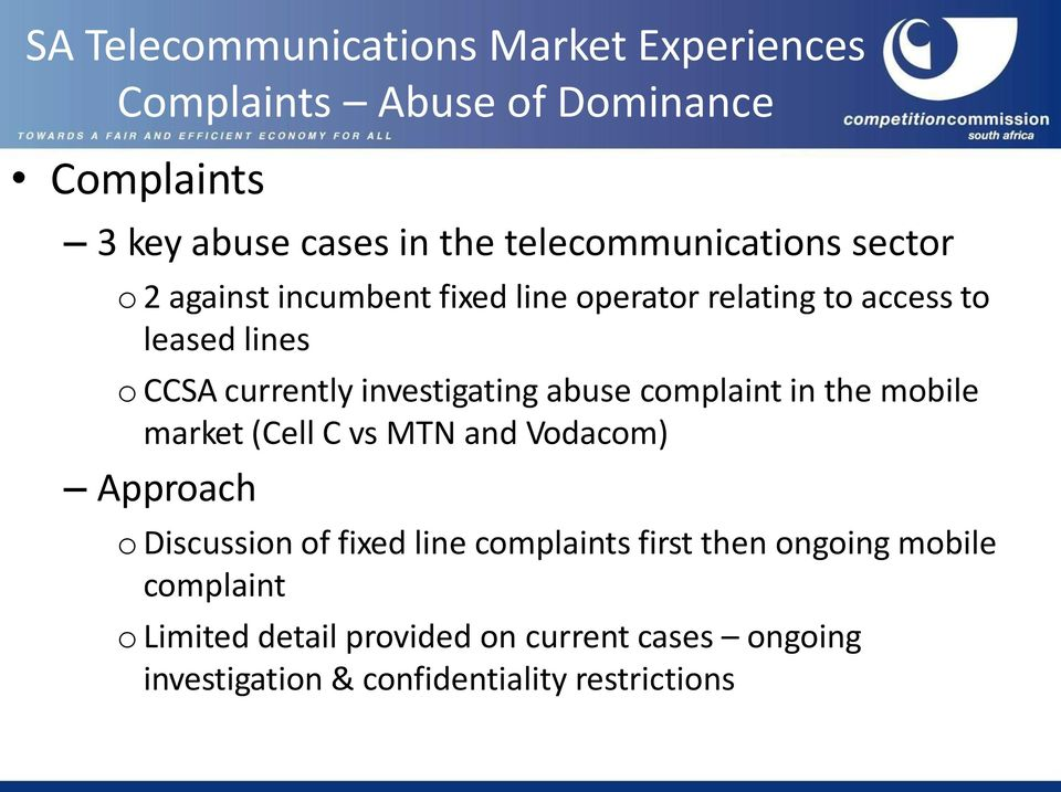 complaint in the mobile market (Cell C vs MTN and Vodacom) Approach o Discussion of fixed line complaints