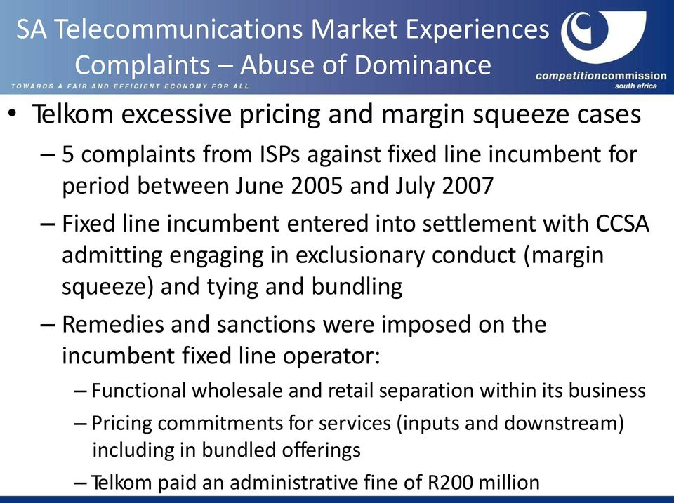 and tying and bundling Remedies and sanctions were imposed on the incumbent fixed line operator: Functional wholesale and retail separation within