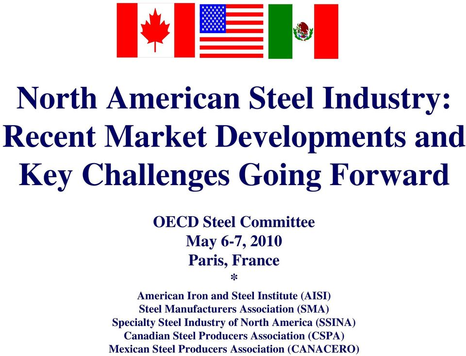 Institute (AISI) Steel Manufacturers Association (SMA) Specialty Steel Industry of North
