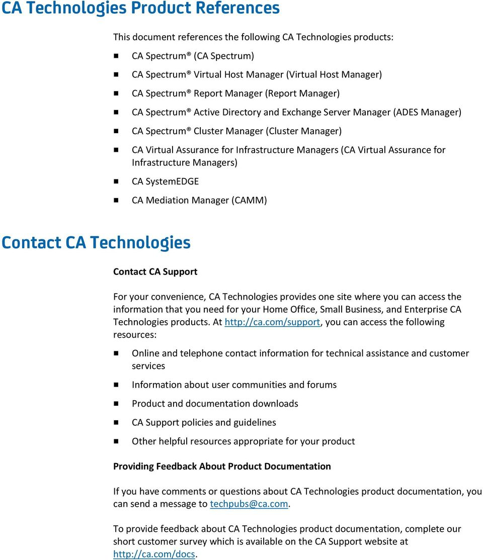 (CA Virtual Assurance for Infrastructure Managers) CA SystemEDGE CA Mediation Manager (CAMM) Contact CA Technologies Contact CA Support For your convenience, CA Technologies provides one site where