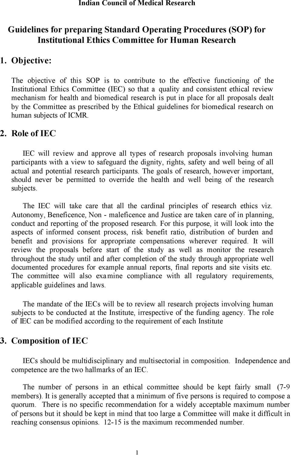 biomedical research is put in place for all proposals dealt by the Committee as prescribed by the Ethical guidelines for biomedical research on human subjects of ICMR. 2.
