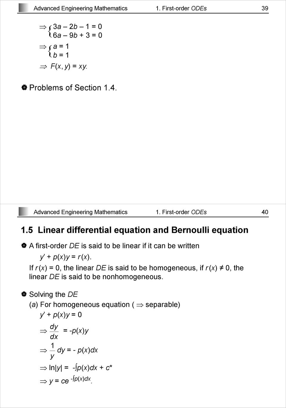 5 Linear differential equation and Bernoulli equation A first-order DE is said to be linear if it can be written y + p(x)y = r(x).