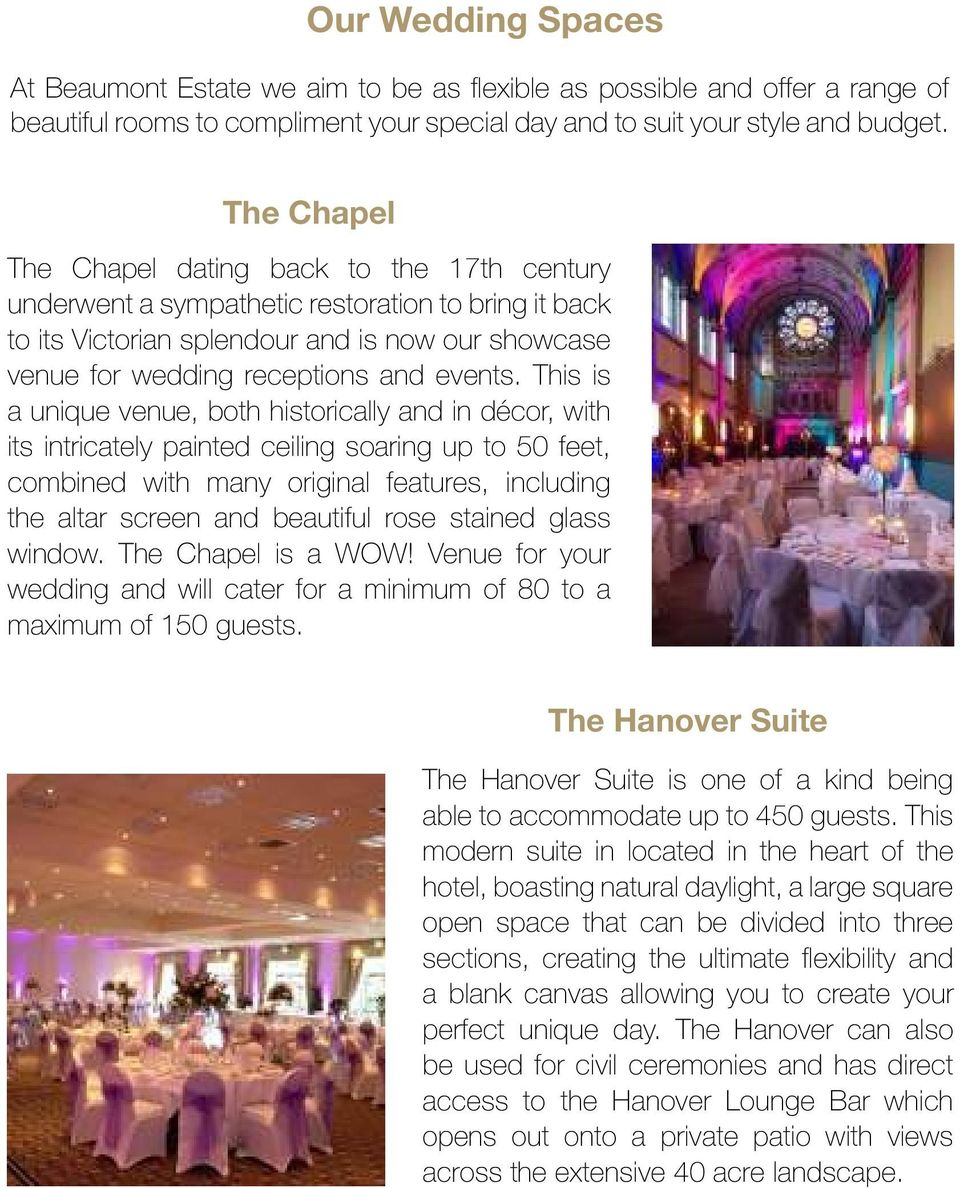 This is a unique venue, both historically and in décor, with its intricately painted ceiling soaring up to 50 feet, combined with many original features, including the altar screen and beautiful rose