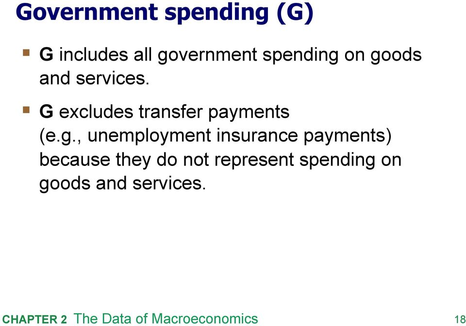 G excludes transfer payments (e.g.