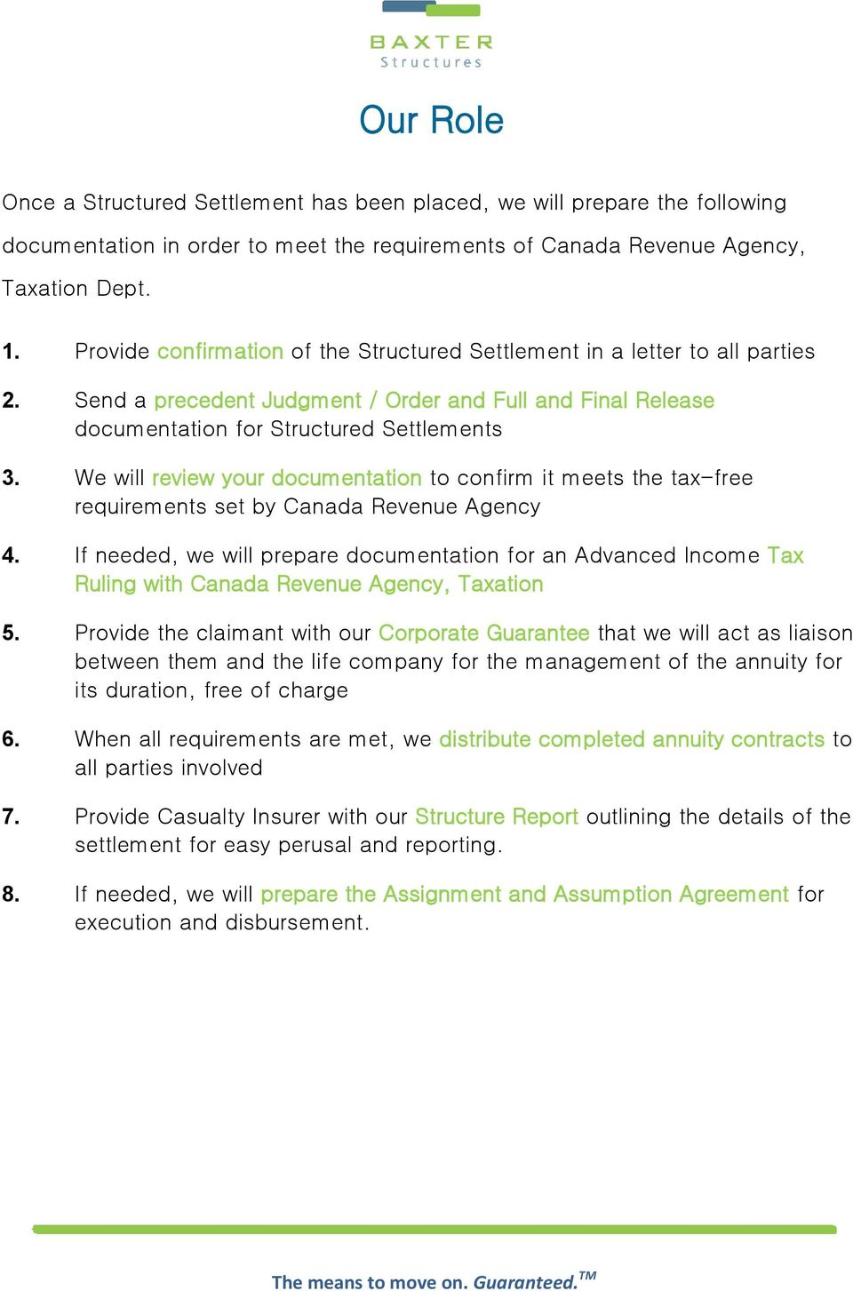 We will review your documentation to confirm it meets the tax-free requirements set by Canada Revenue Agency 4.