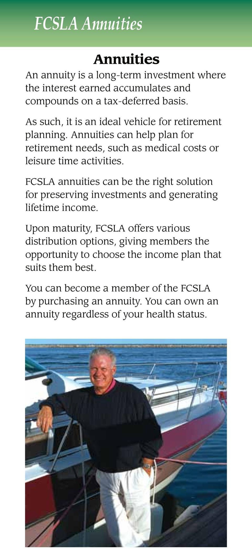 FCSLA annuities can be the right solution for preserving investments and generating lifetime income.