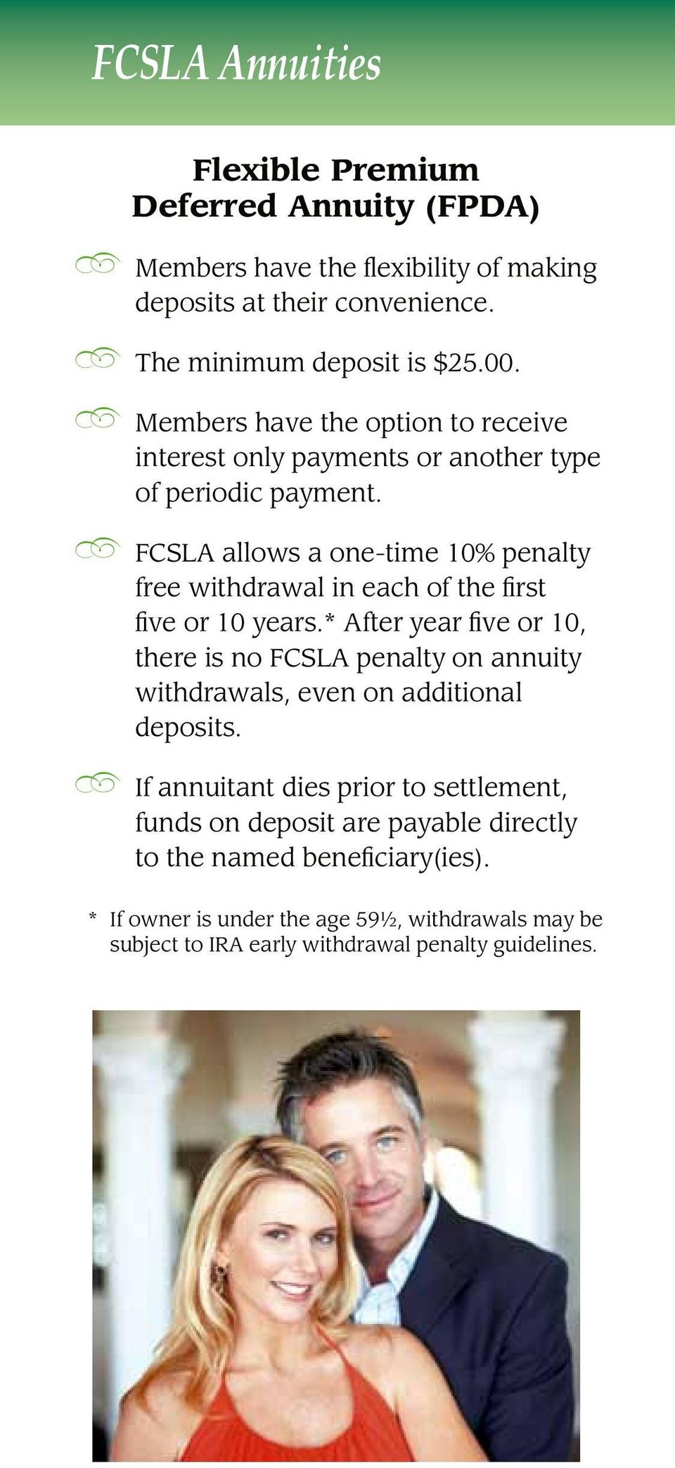 FCSLA allows a one-time 10% penalty free withdrawal in each of the first five or 10 years.