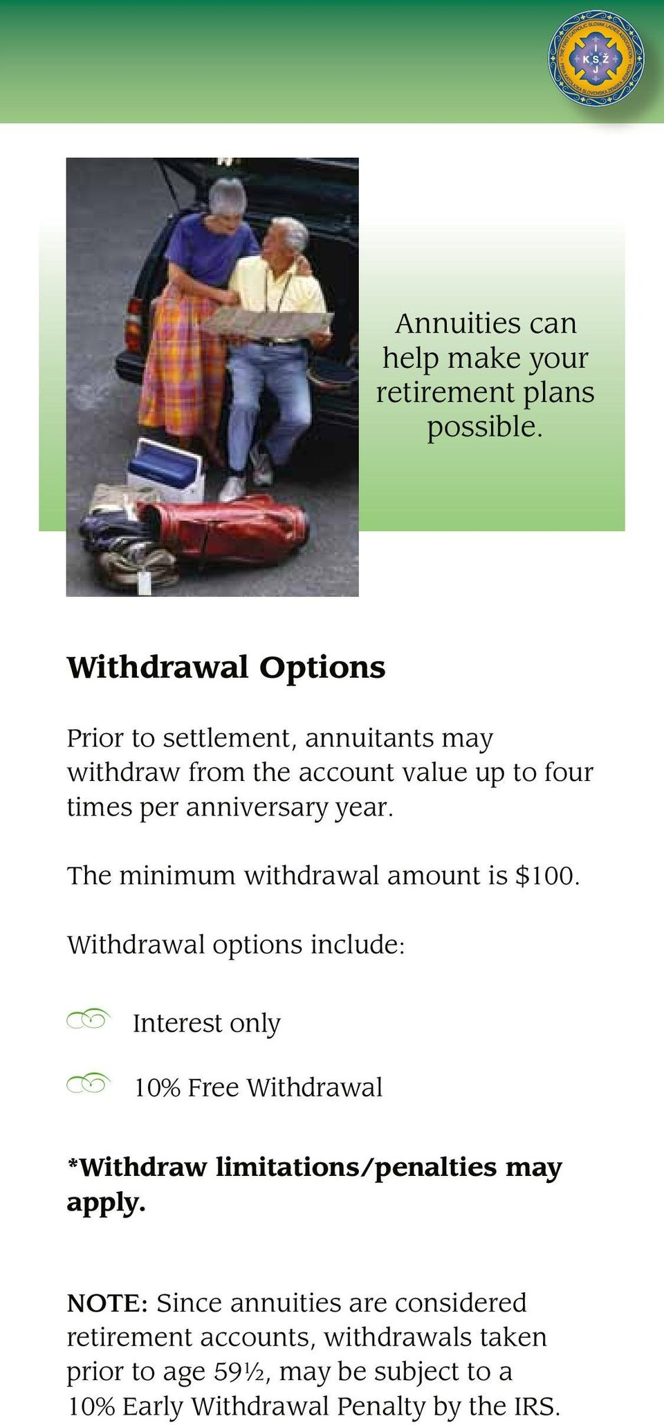 year. The minimum withdrawal amount is $100.