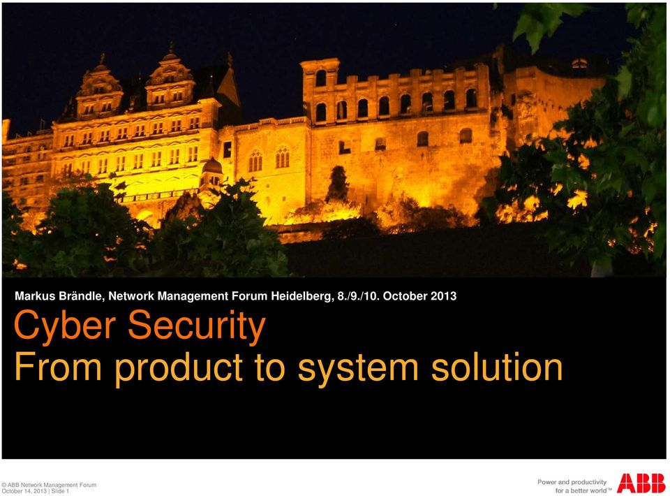 October 2013 Cyber Security From product to